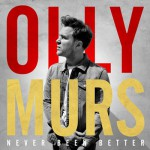 "Neues Album ""Never Been Better"" von Olly Murs"