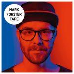 TAPE – das neue Album von Mark Forster