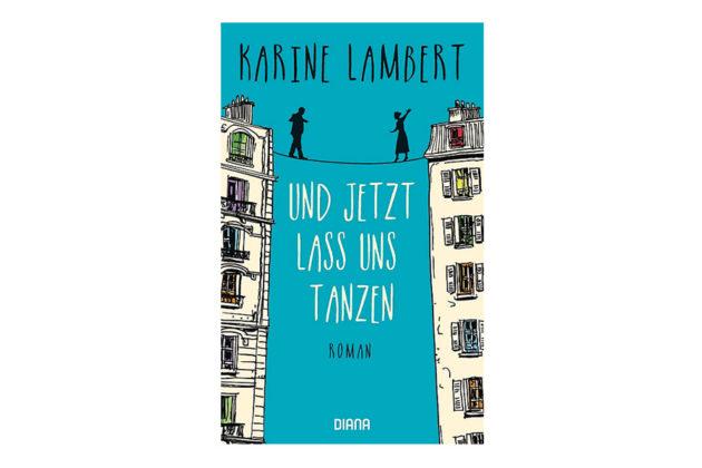 Und jetzt lass uns tanzen von Karine Lambert